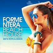 Formentera Beach House (Deep & Tropical Session) by Various Artists