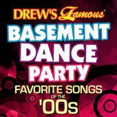 Drew's Famous Basement Dance Party: Favorite Songs Of The 00s by The Hit Crew(1)