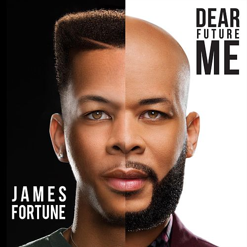 Dear Future Me - Single by James Fortune & Fiya