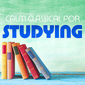 Calm Classical for Studying de Various Artists