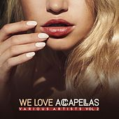 We Love Accapellas, Vol. 2 by Various Artists