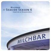 Milchbar - Seaside Season 6 by Various Artists