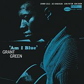 Am I Blue by Grant Green