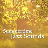 Summertime Jazz Sounds by Various Artists