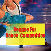 Reggae For Dance Competition by Various Artists