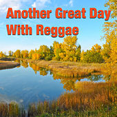 Another Great Day With Reggae by Various Artists