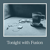 Tonight with Fusion von Various Artists