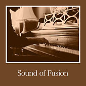 Sound of Fusion by Various Artists