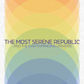 ...And The Ever Expanding Universe by The Most Serene Republic