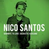 Goodbye To Love (Acoustic Version) von Nico Santos
