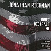 Don't Distract Me: Live from SummerStage NYC, 9th July 1988 (Live) von Jonathan Richman