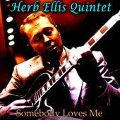 Somebody Loves Me von Herb Ellis Quintet