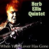 When Your Lover Has Gone von Herb Ellis Quintet