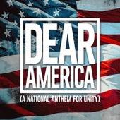Dear America (A National Anthem for Unity) by Darla Day