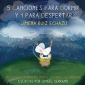 5 Canciones para Dormir y 1 para Despertar de Jimena Ruiz Echazú