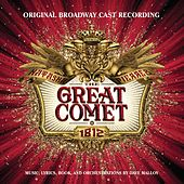 Natasha, Pierre & the Great Comet of 1812 (Original Broadway Cast Recording) by Various Artists