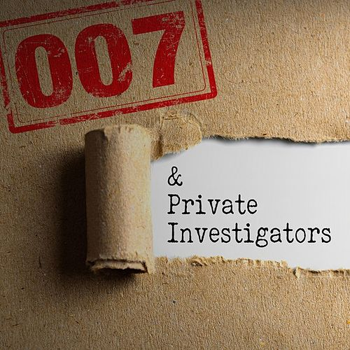 007 & Private Investigators by Various Artists