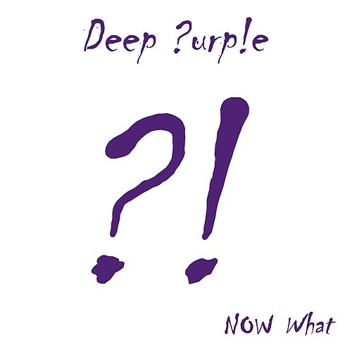Now What?! (Limited Edition) by Deep Purple