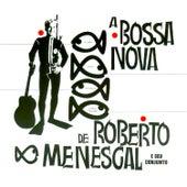 A Bossa Nova De Roberto Menescal E Seu Conjunto von Roberto Menescal