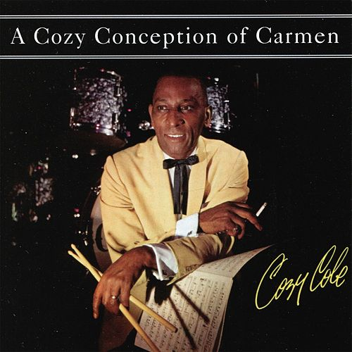 A Cozy Conception of Carman by Cozy Cole