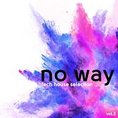 No Way Tech House Selection, Vol. 2 by Various Artists
