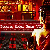 Buddha Hotel Suite, Vol. 8 - Finest Chillout Lounge Grooves for Hotels and Bars (Mixed By Mazelo Nostra) by Various Artists