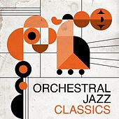 Orchestral Jazz Classics by Various Artists