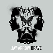 Brave by Jay Arrow