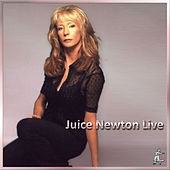Juice Newton Live by Juice Newton