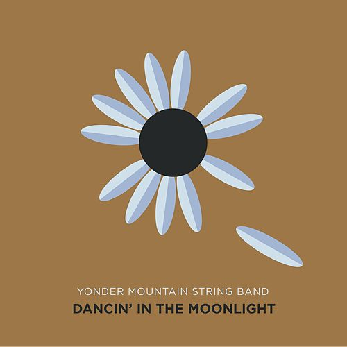 Dancing in the Moonlight by Yonder Mountain String Band