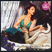 Better Better Be Good to Me von Pretty Poison