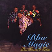Past, Present & Future by Blue Magic