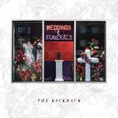 Weddings & Funerals by The Kickback