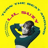 Turn the Beat Around by Lil Suzy