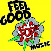 Feel Good Pop Music de Various Artists