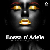 Bossa N' Adele by Various Artists