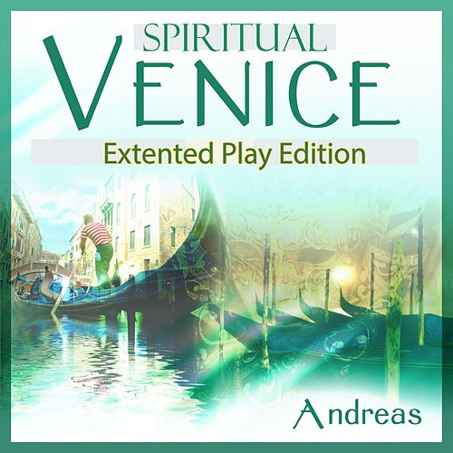 Spiritual Venice by Andreas
