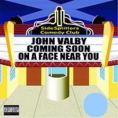 Coming Soon on a Face Near You by John Valby