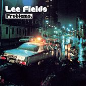 Problems by Lee Fields & The Expressions