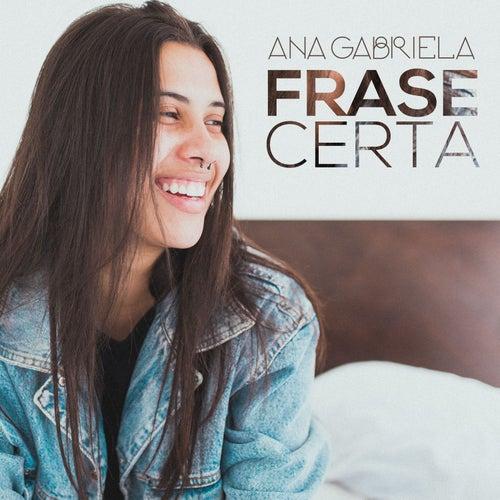 Frase Certa (708 Km) by Ana Gabriela
