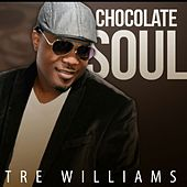Chocolate Soul by Tre Williams