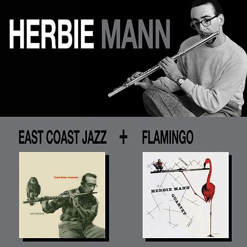 East Coast Jazz + Flamingo by Herbie Mann