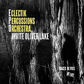 Eclectic Percussions Orchestra Invite Oliver Lake by Various Artists