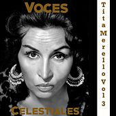 Voces Celestiales, Vol. 3: Tita Merello by Tita Merello