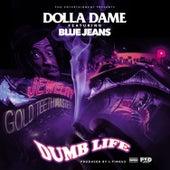Dumb Life von Dolla Dame