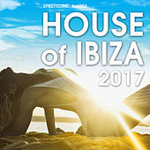 House of Ibiza 2017 by Various Artists