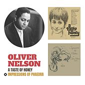 A Taste of Honey + Impressions of Phaedra (Bonus Track Version) by Oliver Nelson