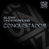 Conquistador by Glenn Underground