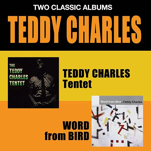 The Teddy Charles Tentet + Word from Bird by Teddy Charles