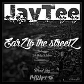 EarZ to the StreeZ by Jay Tee